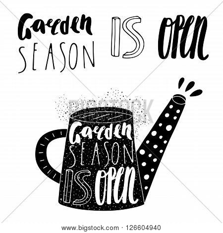 Hand drawn black water can logo with lettering quotes.Gaden season is open. Postcard background with water can and grunge textures. Water can logo for farm market village country garden shop
