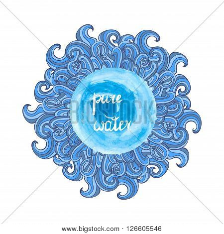 Pure water vector illustration. Watercolor blue water splash and doodle waves. Beautiful label for your design. Round decorative logo isolated on white background.