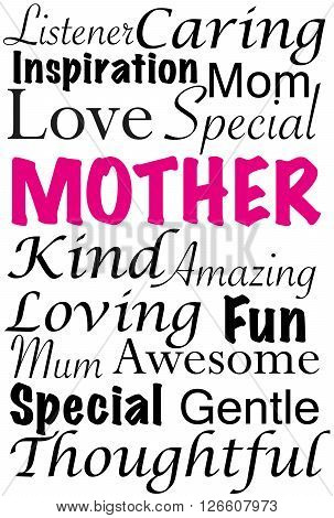Words describing how special a mother is. Can be used for special occasions like Mother's Day.