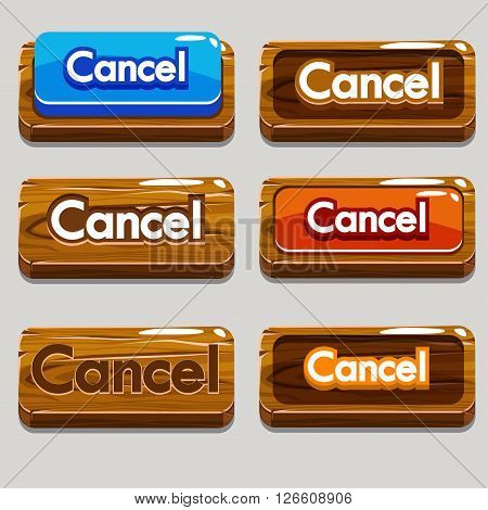 Vector Cartoon wood buttons CANCEL for game or web design, gui elements set