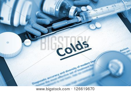 Colds - Printed Diagnosis with Blurred Text. Colds Diagnosis, Medical Concept. Composition of Medicaments. Toned Image. 3D Rendering.