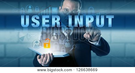Corporate user is pressing USER INPUT on a virtual touch screen interface. Information technology concept for security issues and challenges relating to the entry of data into processing systems.