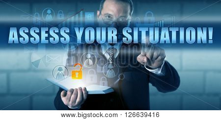 Managing Director is pushing ASSESS YOUR SITUATION! on a virtual touch screen interface. Business challenge metaphor and information technology concept. Call to action.