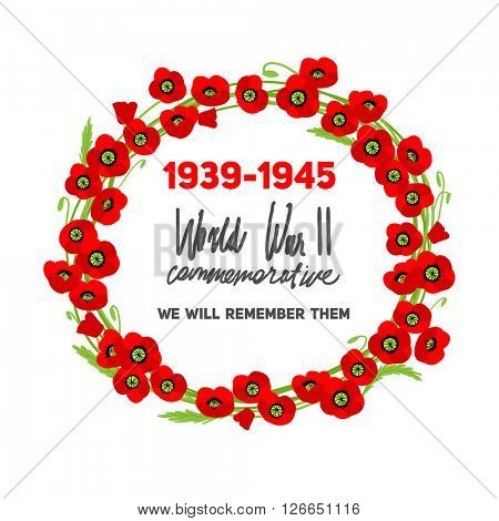 ?ommemorative red poppies wreath frame. Memorable World War II card with poppies for design banner,ticket, leaflet and so on. Template page.