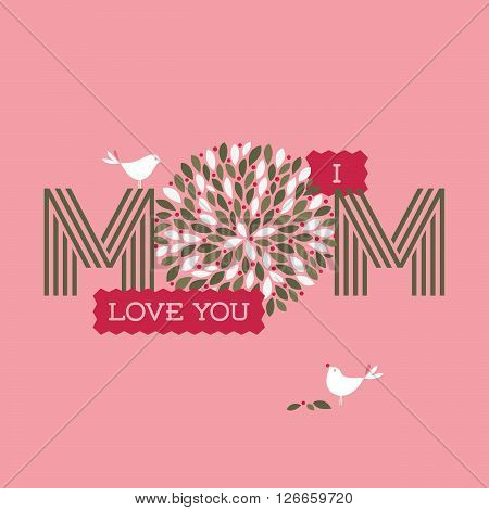 Mothers day card with two cute birds and I love you mom text with floral decoration