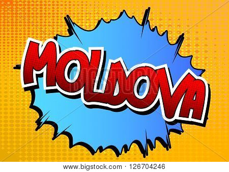 Moldova - Comic book style word on comic book abstract background.