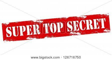 Rubber stamp with text super top secret inside vector illustration