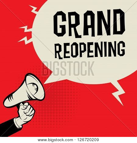 Megaphone Hand, business concept with text Grand Reopening, vector illustration