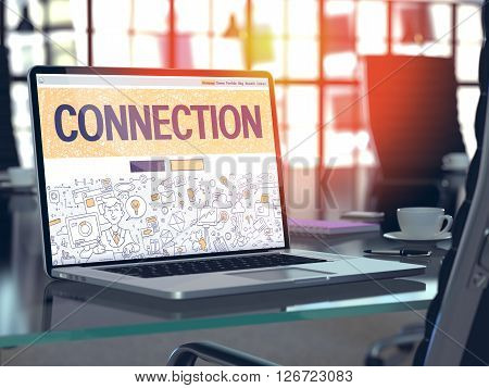 Connection - Closeup Landing Page in Doodle Design Style on Laptop Screen. On Background of Comfortable Working Place in Modern Office. Toned, Blurred Image. 3D Render.