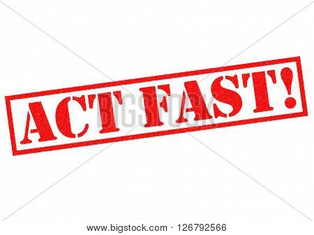 ACT FAST! red Rubber Stamp over a white background.