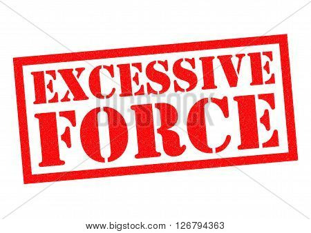 EXCESSIVE FORCE red Rubber Stamp over a white background.