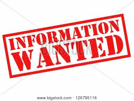 INFORMATION WANTED red Rubber Stamp over a white background.