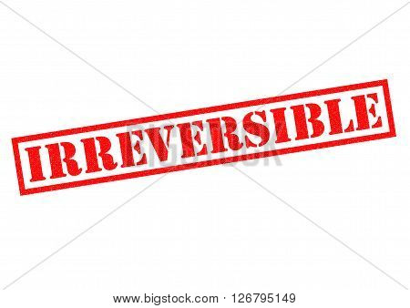 IRREVERSIBLE red Rubber Stamp over a white background.