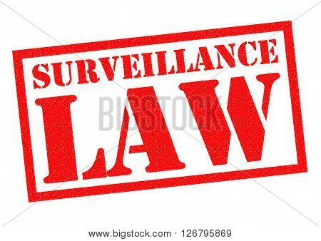 SURVEILLANCE LAW red Rubber Stamp over a white background.