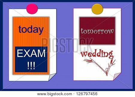 Today examination. Tomorrow wedding.  In a picture is represented day with examination.  Tomorrow everyone has the right for a marriage.