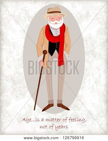 Vector card with stylish gray-haired old man. Elegant grandfather with a beard hat scarf and cane. Wise quote of age. Perfect for greetings congratulations or design