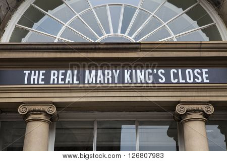 EDINBURGH SCOTLAND - MARCH 12TH 2016: The sign above the entrance for the Real Mary Kings Close along the Royal Mile in the historic City of Edinburgh on 12th March 2016. It is one of the many popular tourist attractions in the city.