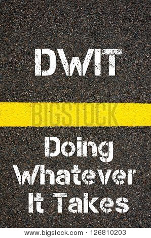 Business Acronym Dwit Doing Whatever It Takes