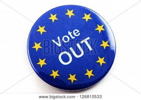LONDON UK - MARCH 3RD 2016: A VOTE OUT pin badge over a white background on 3rd March 2016. The badge refers to the upcoming referendum regarding UK's membership in the European Union.