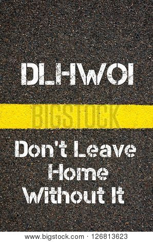 Business Acronym Dlhwoi Don't Leave Home Without It