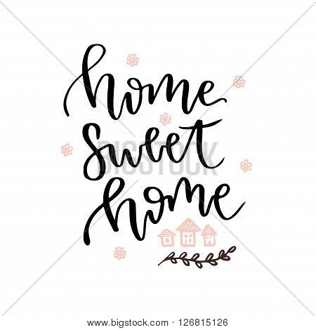 Home sweet home. Vector hand drawn lettering card. Vector blog icon.