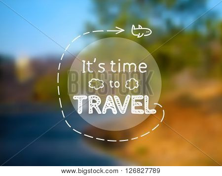 Time to travel - inspirational quote on photographic blurred background depicting green tree blue road turn orange stones 4x3 in vector