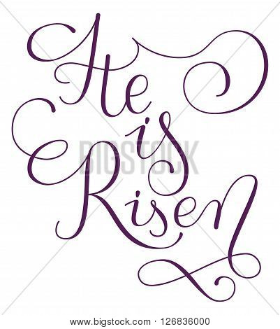 He is risen phrase. Hand drawn easter greeting card. Happy easter hand lettering. Modern calligraphy.