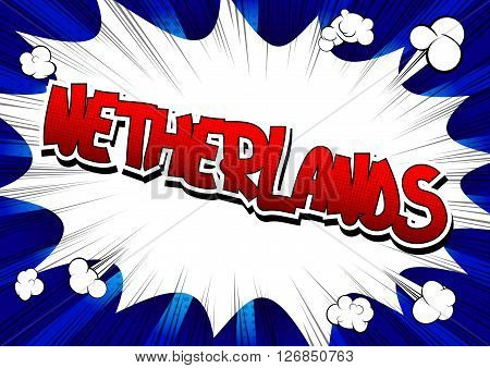 Netherlands - Comic book style word on comic book abstract background.