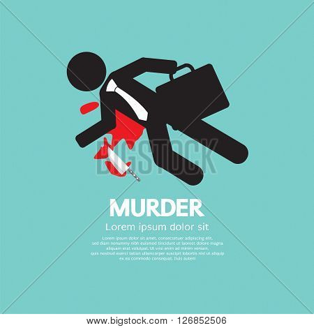 Businessman Is Dead By Murder Vector Illustration. EPS 10