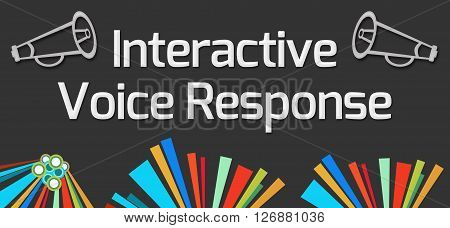 Interactive voice response text written over dark colorful background.