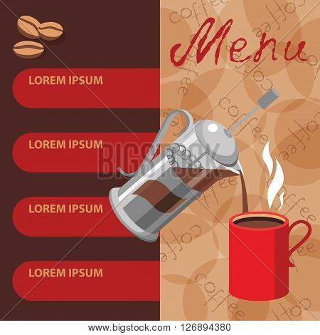 Template design for cafe and restaurants menu vector illustration with coffee press. Cup  coffee and place for text. Coffee poured into Cup.