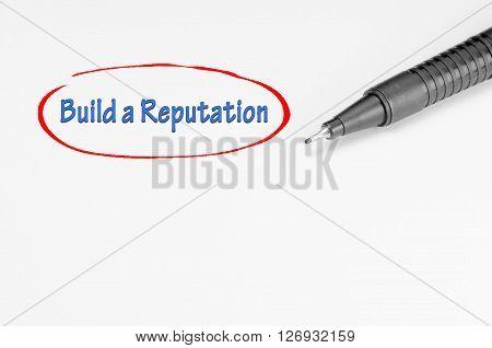 Build A Reputation - Business Concept