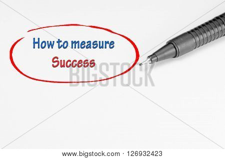 How To Measure Success - Business Concept