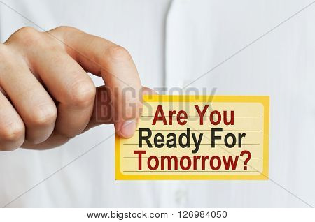 Are You Ready For Tomorrow. Card in male hand