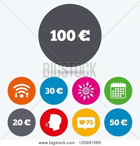 Wifi, like counter and calendar icons. Money in Euro icons. 100, 20, 30 and 50 EUR symbols. Money signs Human talk, go to web.