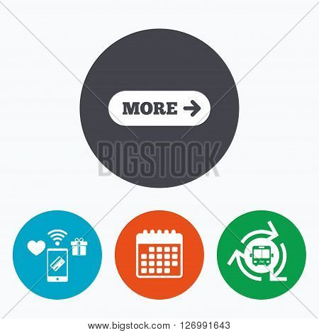 More with arrow sign icon. Details symbol. Website navigation. Mobile payments, calendar and wifi icons. Bus shuttle.