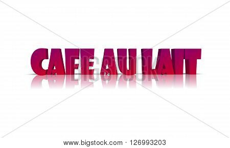 Cafe au Lait - 3D Word with Reflection !