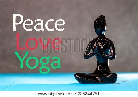 Peace Love Yoga Concept Meditation