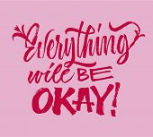 Everything Will Be Okey - Lettering. Brush Pen Calligraphy Inspiration Motivation Quote. Hand Drawn  poster