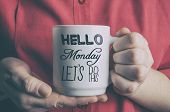 Hello Monday, Lets Do This. Funny Motivational Quote About Monday And Week Start. poster