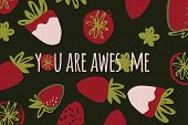 Strawberry Hand Drawn Color Illustration For Your Design, You Are Awesome poster