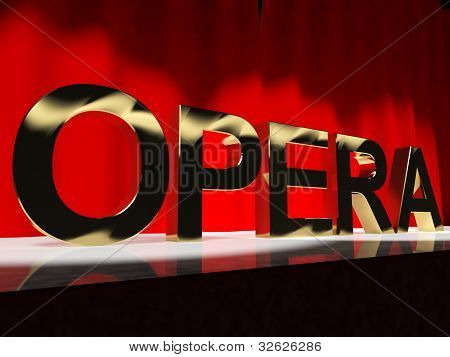Opera Word On Stage Showing Classic Operatic Culture And Performance