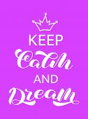 Keep Calm And Dream Lettering. Word For Banner. Vector Illustration poster