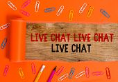 Conceptual Hand Writing Showing Live Chat Live Chat Live Chat. Business Photo Text Talking With Show poster