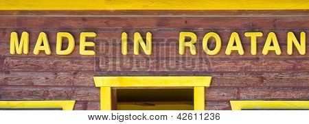 Made In Roatan Sign