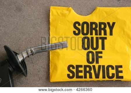 Gasoline Shortage - Sorry Out Of Service