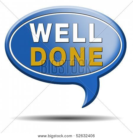 Well done congratulations with your success. Good work icon or sign. Blue text balloon.