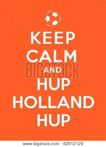 Keep calm and Hup Holland Hup