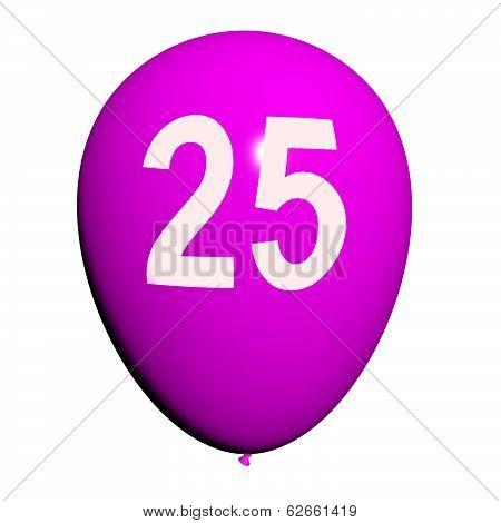 25 Balloon Shows Twenty-fifth Happy Birthday Celebration