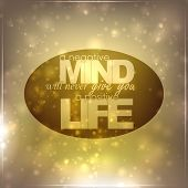 foto of positive negative  - A negative mind will never give you a positive life - JPG